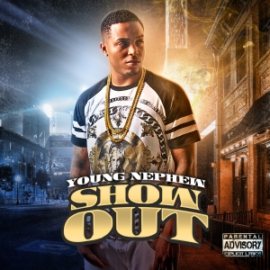 Young_Nephew__Show_Out_FRONT